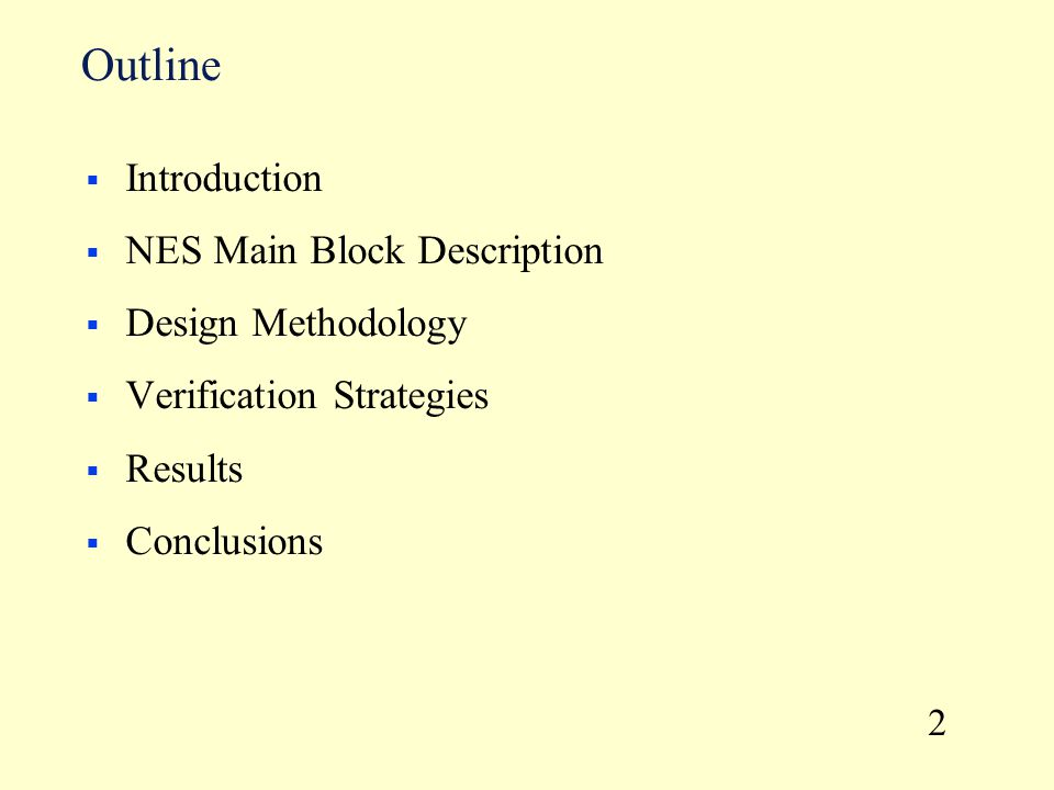 Outline  Introduction  NES Main Block Description  Design Methodology  Verification Strategies  Results  Conclusions 2