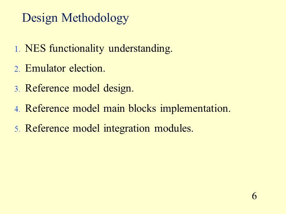 Design Methodology 1. NES functionality understanding.