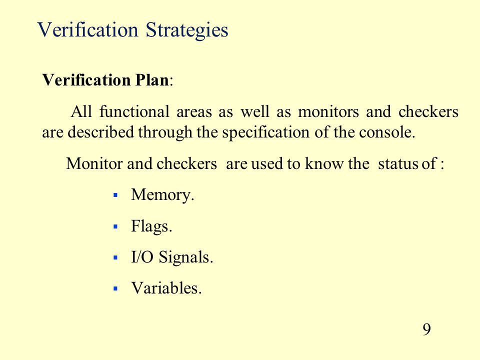 Verification Plan: All functional areas as well as monitors and checkers are described through the specification of the console. Monitor and checkers