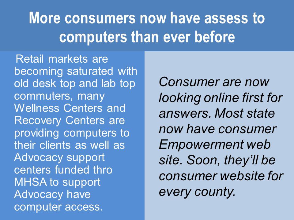 Reaching Consumer/Servivers When thinking about reaching our constituency, we can't ignore the computer.