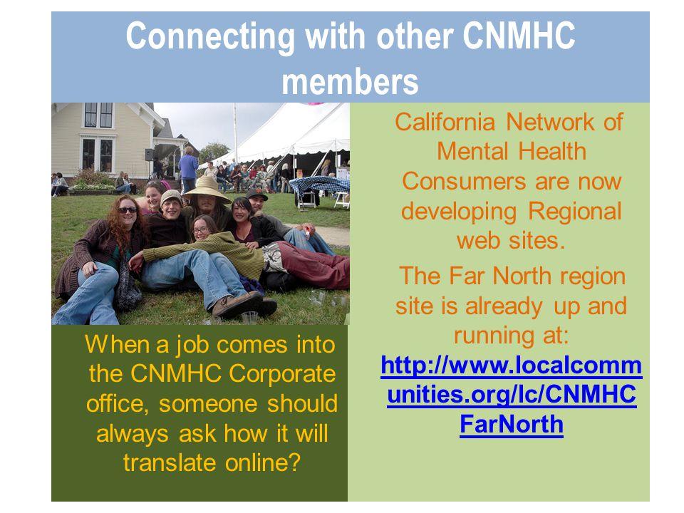 CNMHC Far North Region CALIFORNIA NETWORK OF MENTAL HEALTH CLIENTS FAR NORTH REGION Welcome.