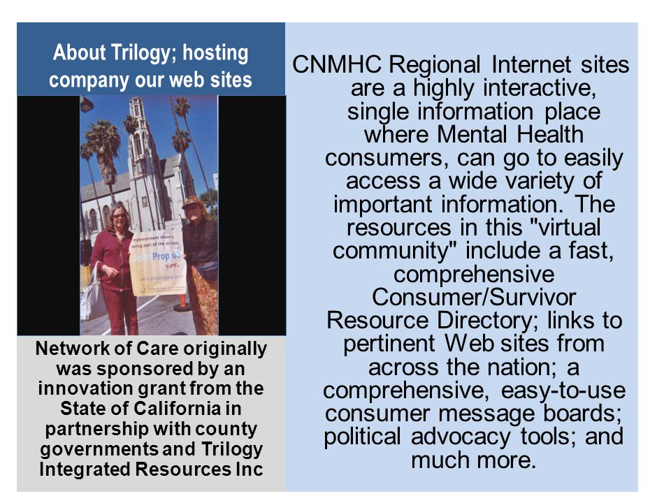 About Trilogy; hosting company our web sites CNMHC Regional Internet sites are a highly interactive, single information place where Mental Health cons