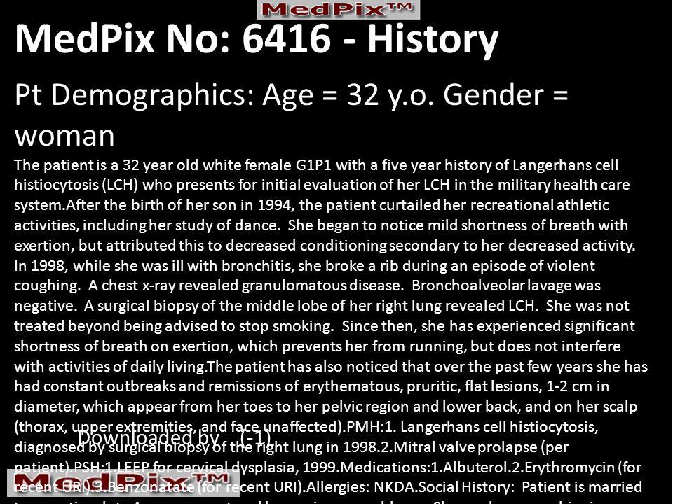 MedPix No: 6416 - History Pt Demographics: Age = 32 y.o.