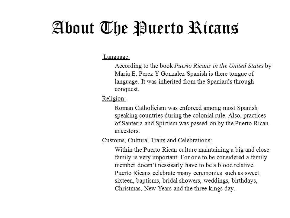 About The Puerto Ricans Language: According to the book Puerto Ricans in the United States by Maria E.