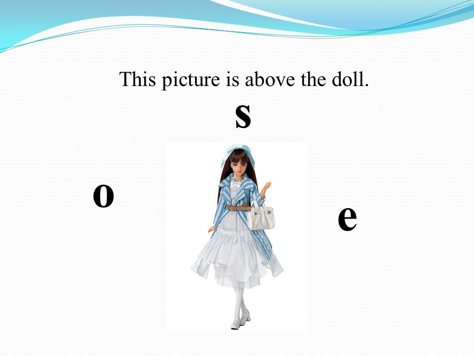 This picture is above the doll. s e o
