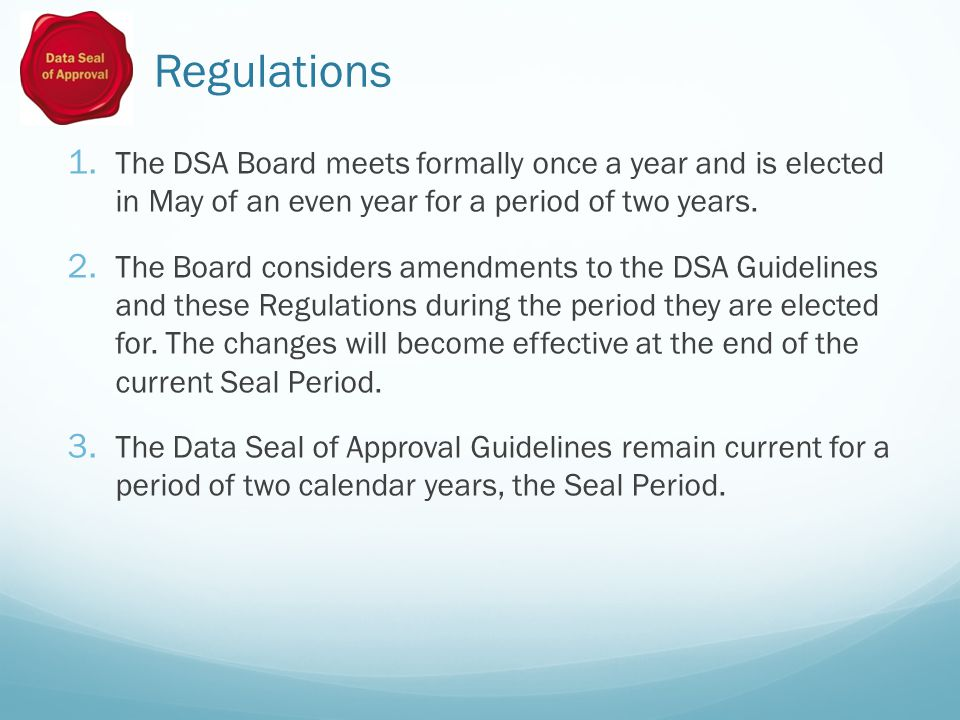 1. The DSA Board meets formally once a year and is elected in May of an even year for a period of two years. 2. The Board considers amendments to the