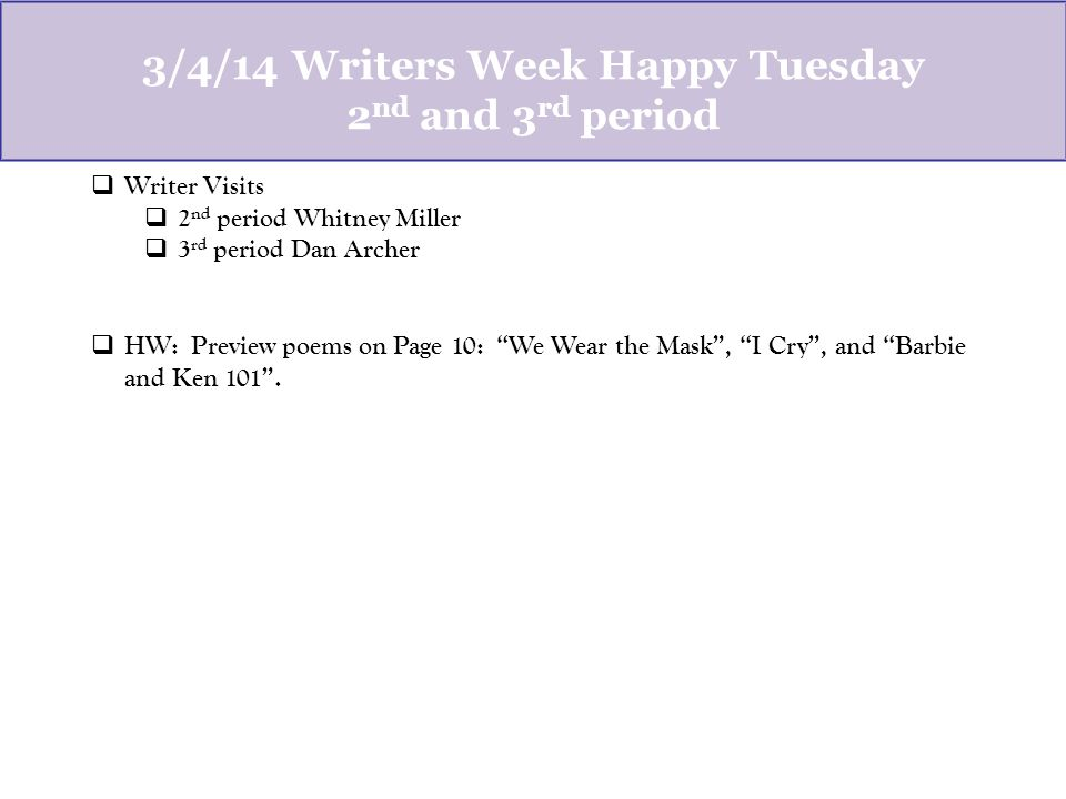 3/15- Happy Friday. Please work on revising your poems.