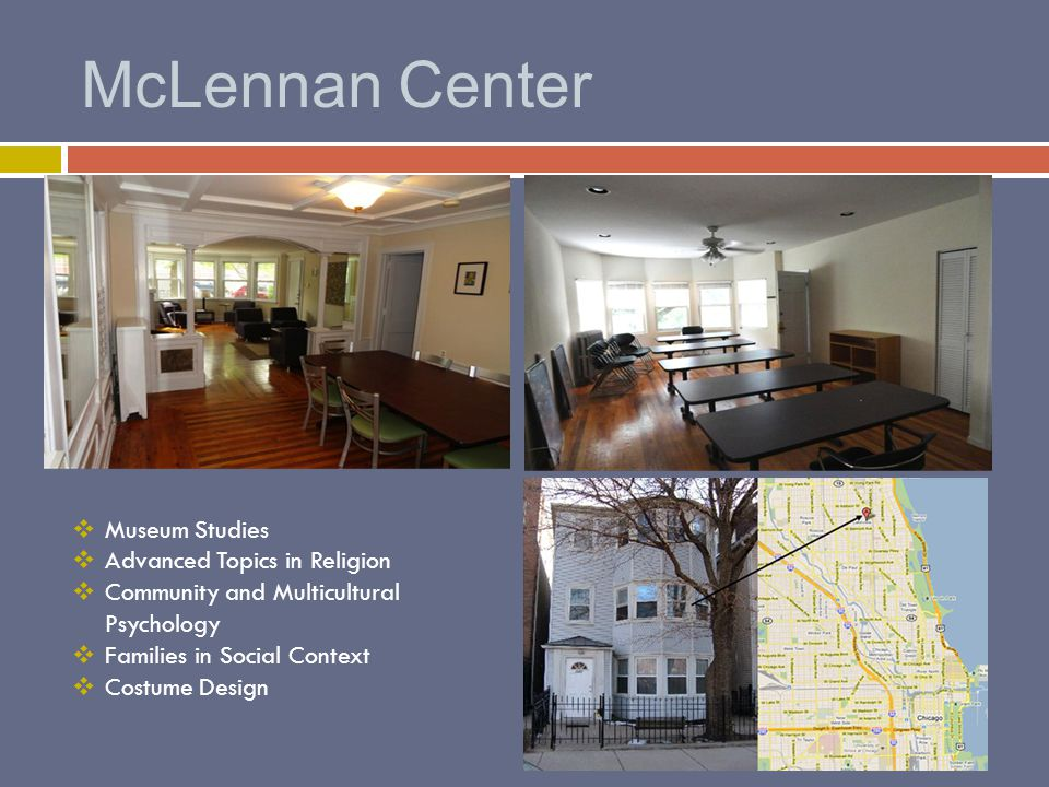 McLennan Center  Museum Studies  Advanced Topics in Religion  Community and Multicultural Psychology  Families in Social Context  Costume Design