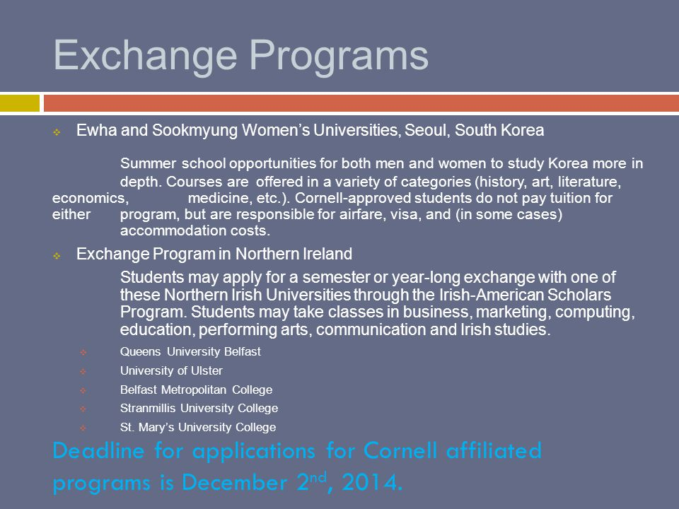 Exchange Programs  Ewha and Sookmyung Women's Universities, Seoul, South Korea Summer school opportunities for both men and women to study Korea more in depth.