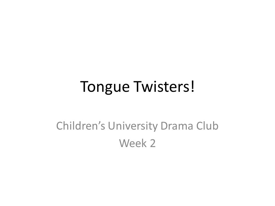 Tongue Twisters! Children's University Drama Club Week 2