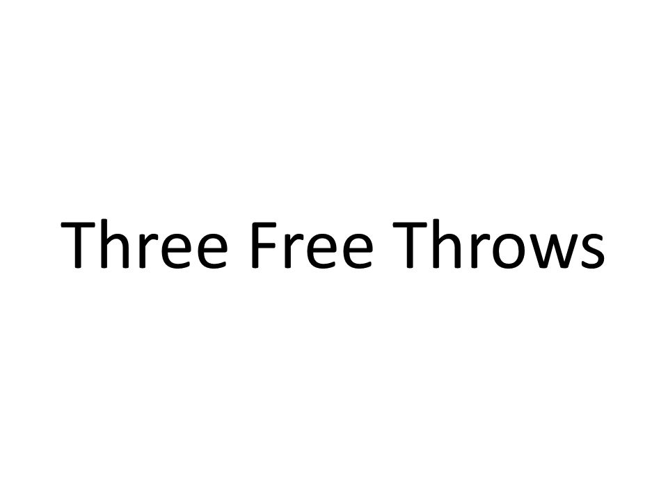 Three Free Throws