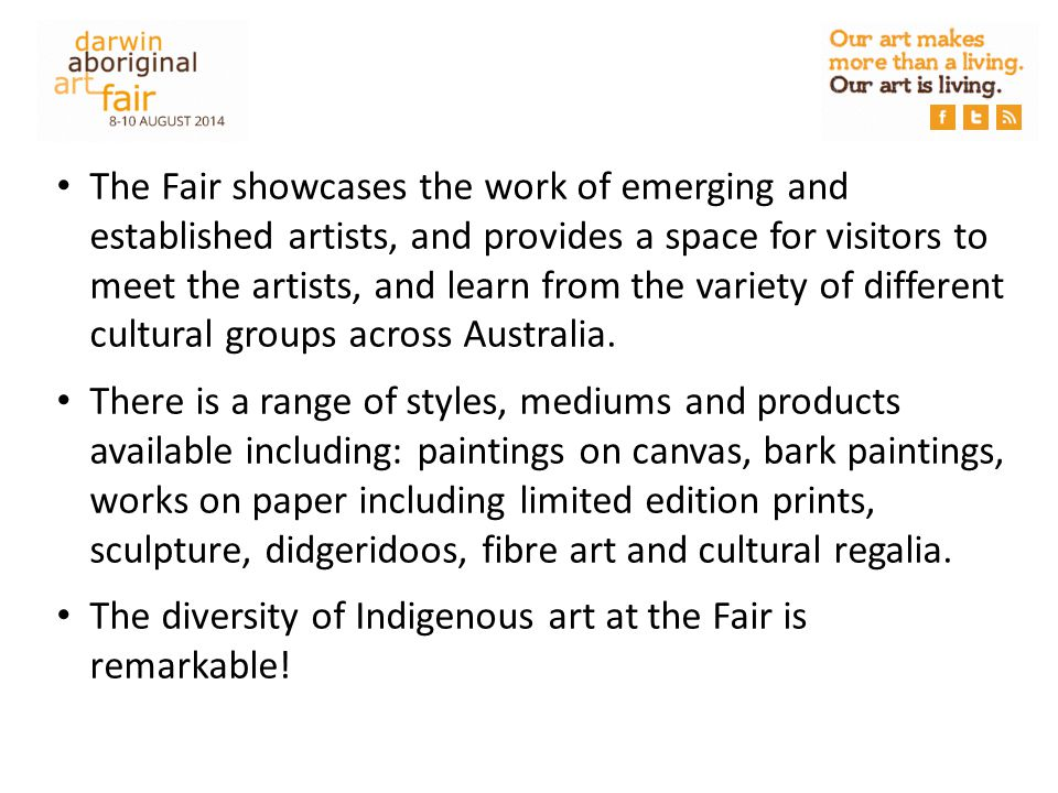 The Fair showcases the work of emerging and established artists, and provides a space for visitors to meet the artists, and learn from the variety of different cultural groups across Australia.
