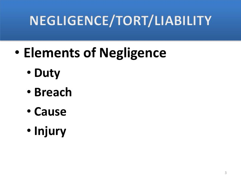 Elements of Negligence Duty Breach Cause Injury 3