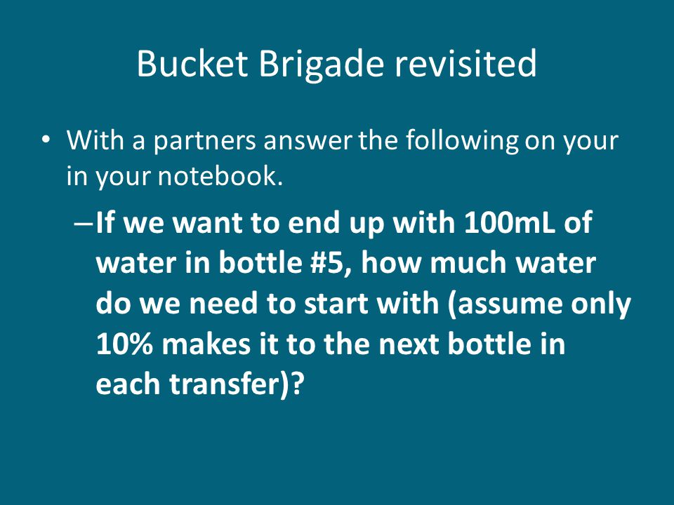 Bucket Brigade revisited With a partners answer the following on your in your notebook.
