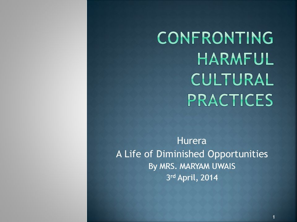 Hurera A Life of Diminished Opportunities By MRS. MARYAM UWAIS 3 rd April, 2014 1