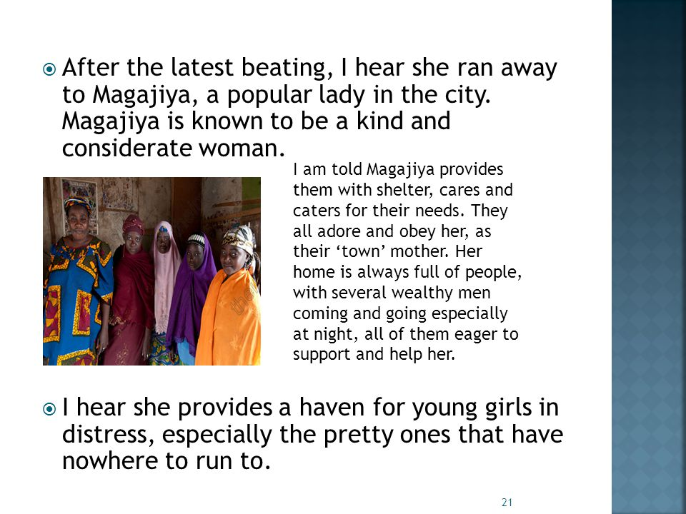  After the latest beating, I hear she ran away to Magajiya, a popular lady in the city.