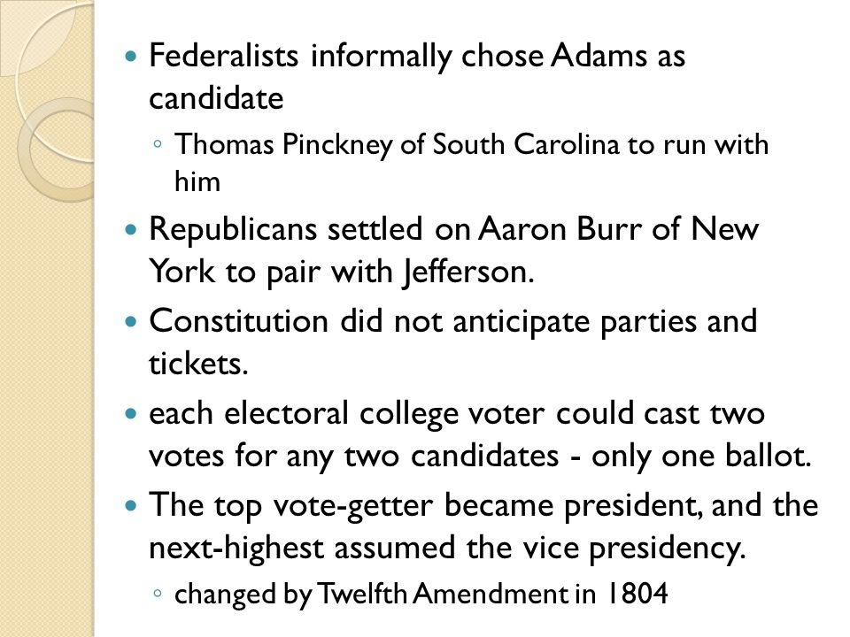 In stepped Alexander Hamilton Hamilton did not trust Adams preferred Pinckney tried to influence electors to throw their support to the South Carolinian plan backfired