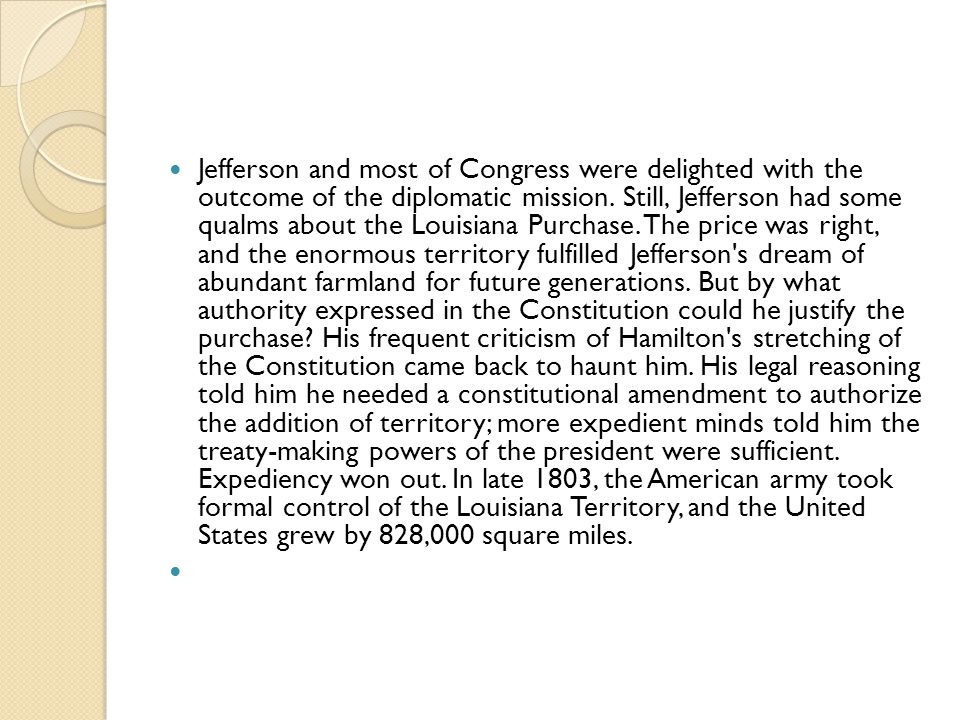 Jefferson and most of Congress were delighted with the outcome of the diplomatic mission.