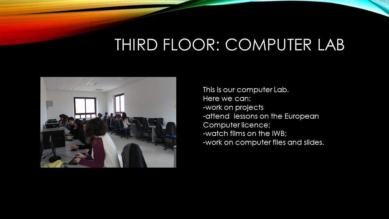 THIRD FLOOR: COMPUTER LAB This is our computer Lab.