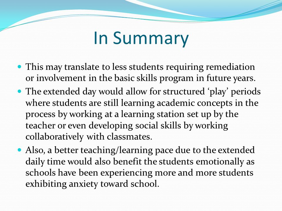 In Summary This may translate to less students requiring remediation or involvement in the basic skills program in future years.