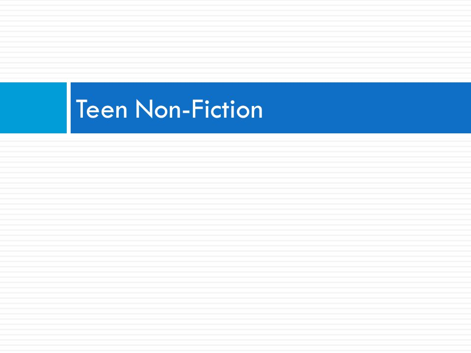 Teen Non-Fiction