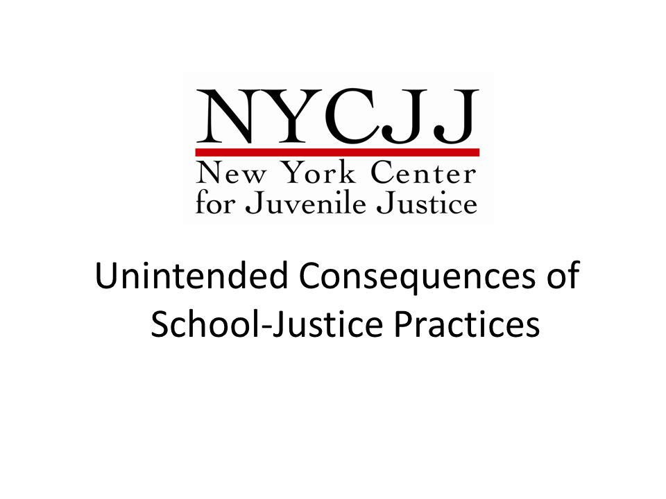 Unintended Consequences of School-Justice Practices