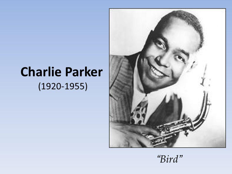Charlie Parker (1920-1955) Bird