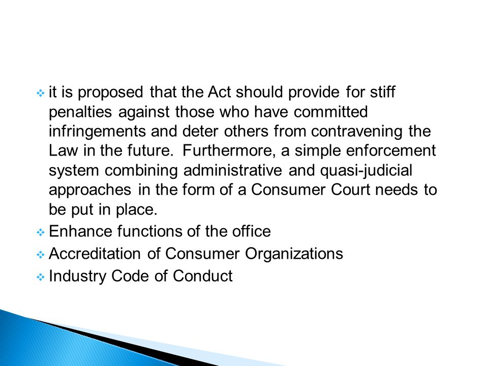  it is proposed that the Act should provide for stiff penalties against those who have committed infringements and deter others from contravening the Law in the future.