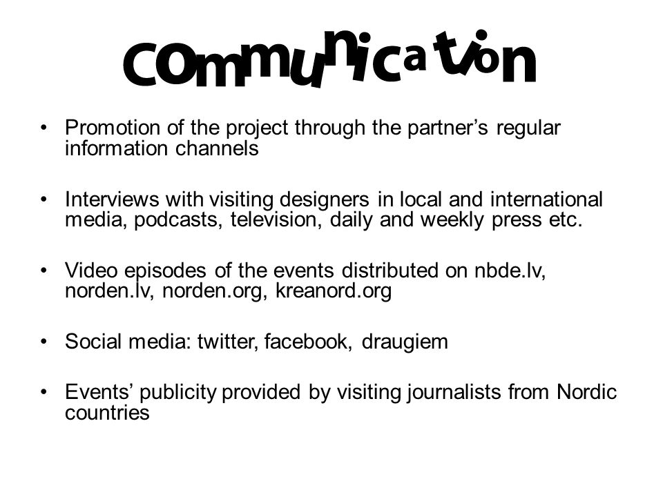 Promotion of the project through the partner's regular information channels Interviews with visiting designers in local and international media, podcasts, television, daily and weekly press etc.
