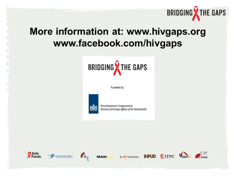 More information at: www.hivgaps.org www.facebook.com/hivgaps