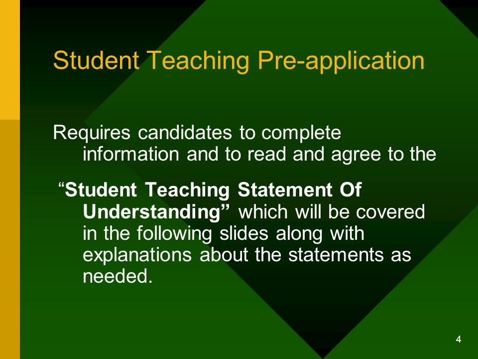 """4 Student Teaching Pre-application Requires candidates to complete information and to read and agree to the """"Student Teaching Statement Of Understandi"""