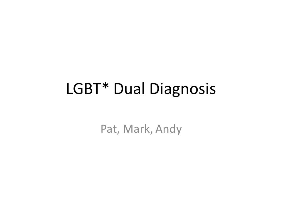 LGBT* Dual Diagnosis Pat, Mark, Andy