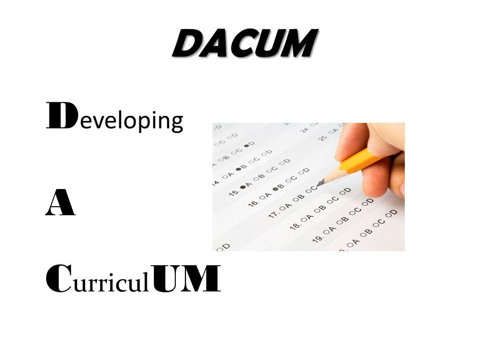 DACUM D eveloping A C urricul UM