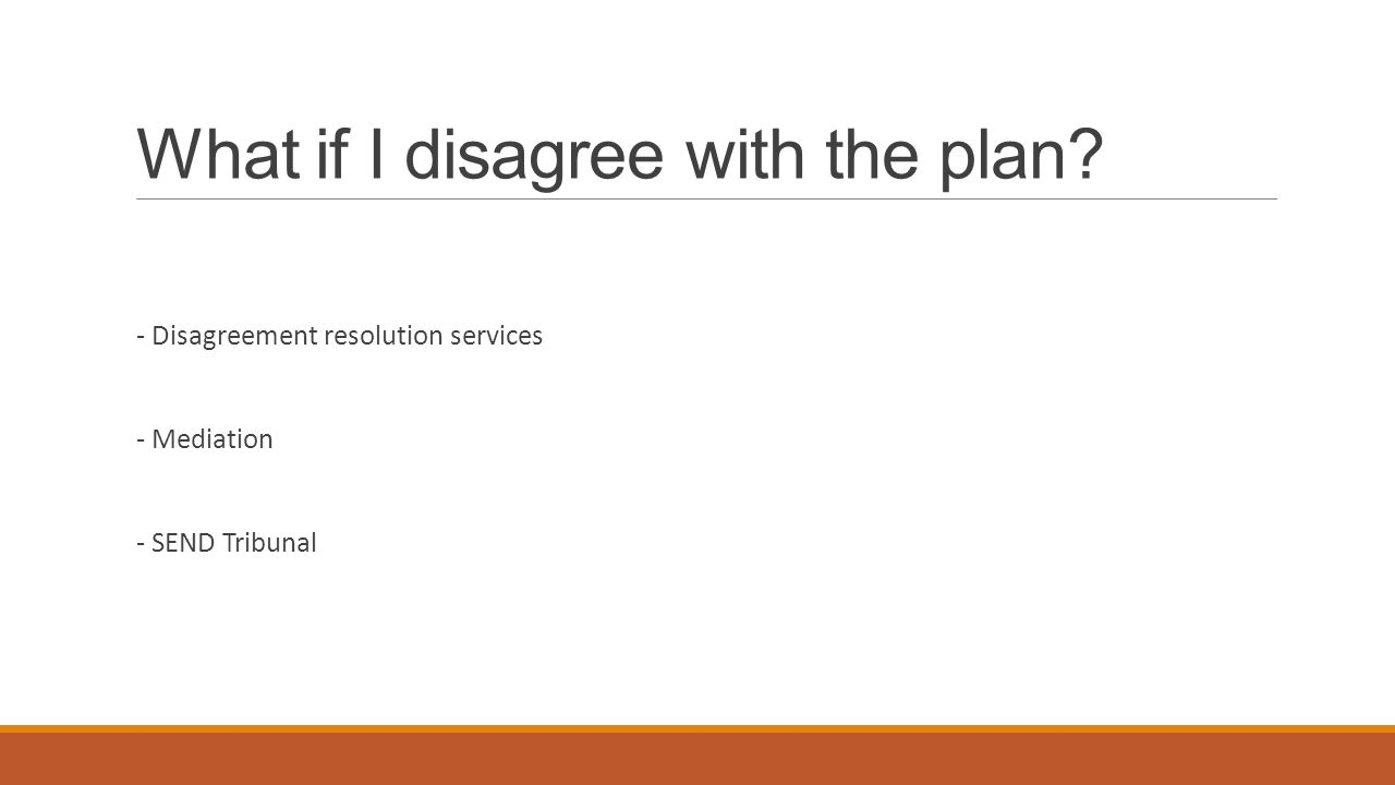 What if I disagree with the plan - Disagreement resolution services - Mediation - SEND Tribunal