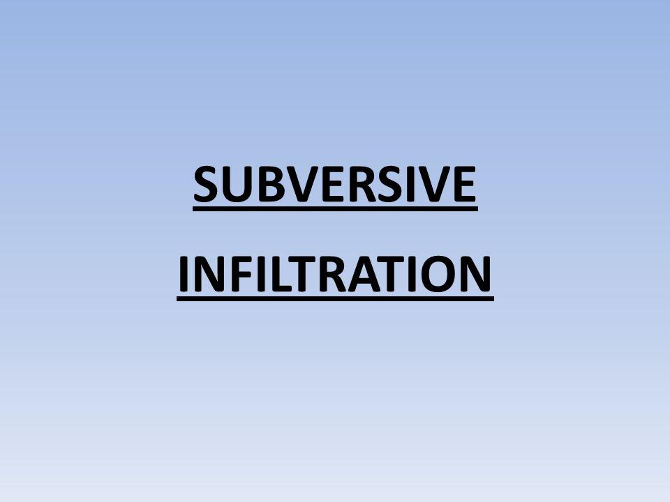 SUBVERSIVE INFILTRATION