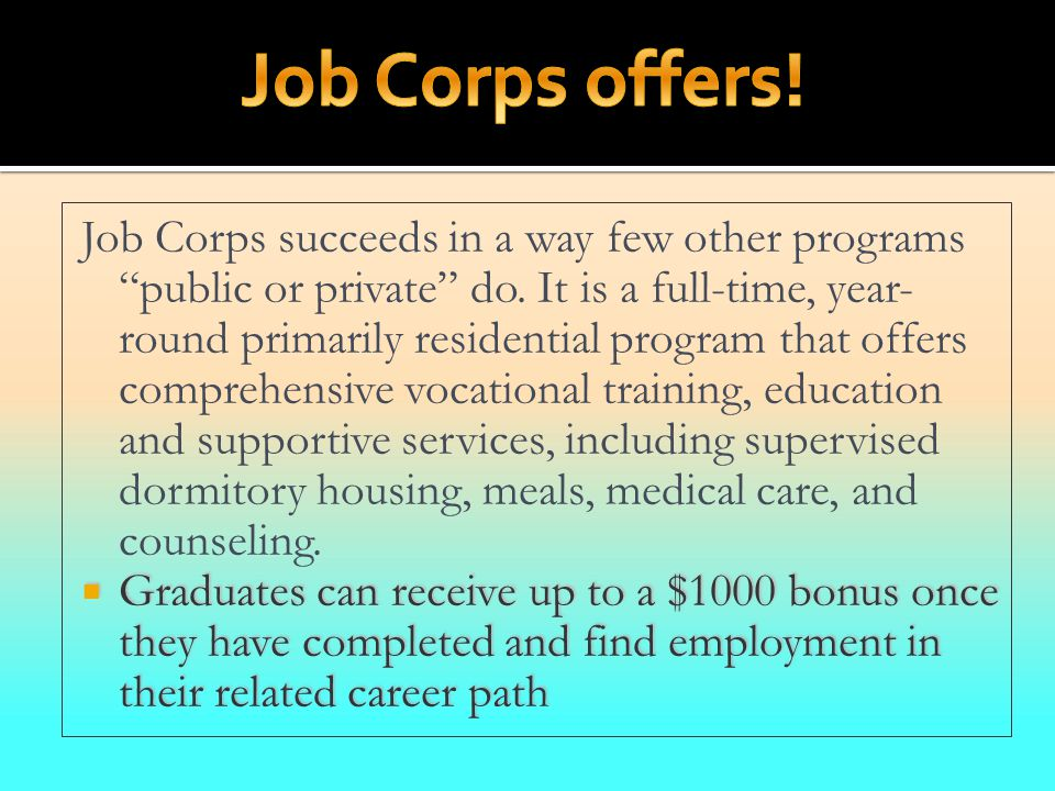 Job Corps succeeds in a way few other programs public or private do.