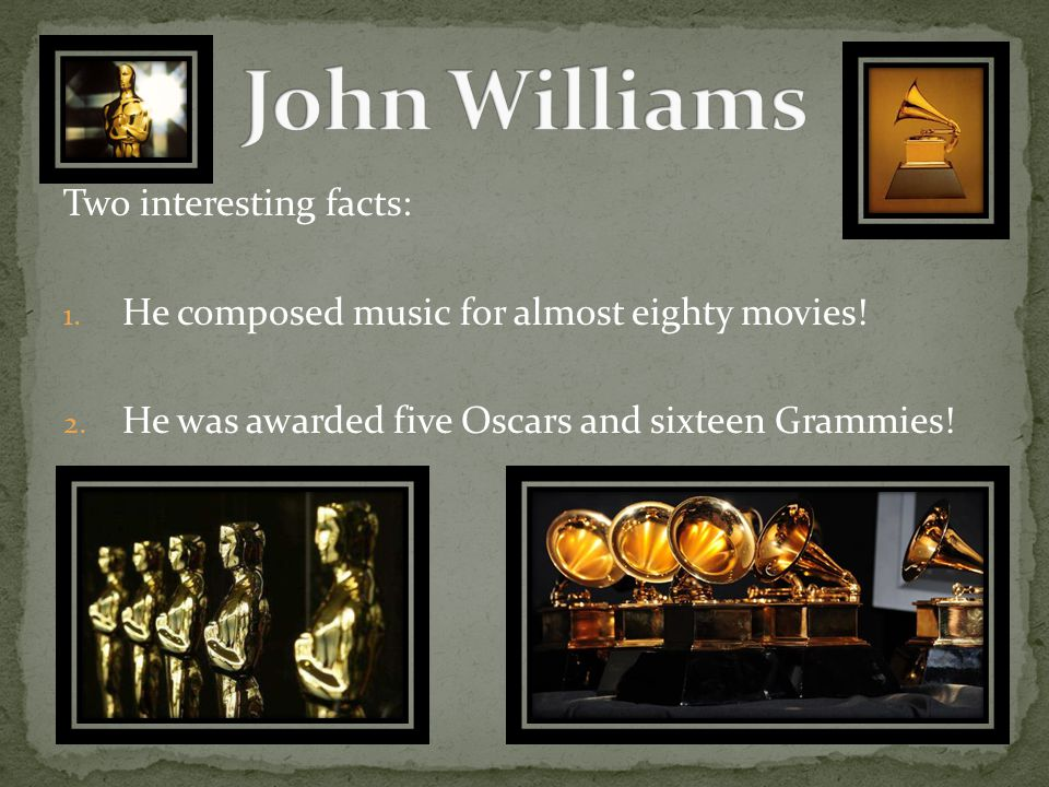 Famous Music that my composer wrote: 1.He wrote the music for the movie, Jaws .