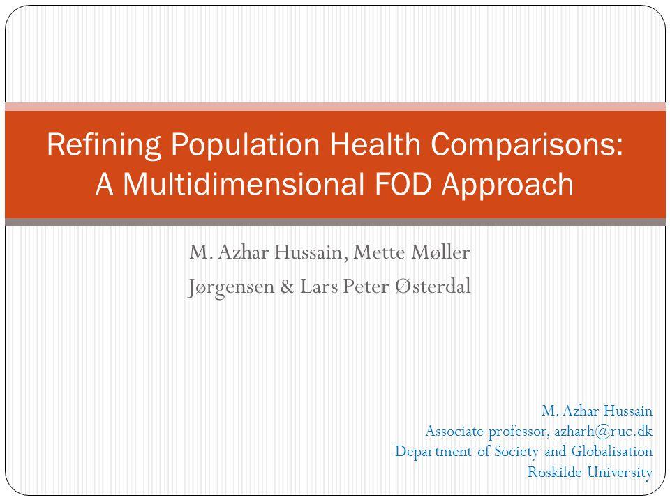 M. Azhar Hussain, Mette Møller Jørgensen & Lars Peter Østerdal Refining Population Health Comparisons: A Multidimensional FOD Approach M. Azhar Hussai