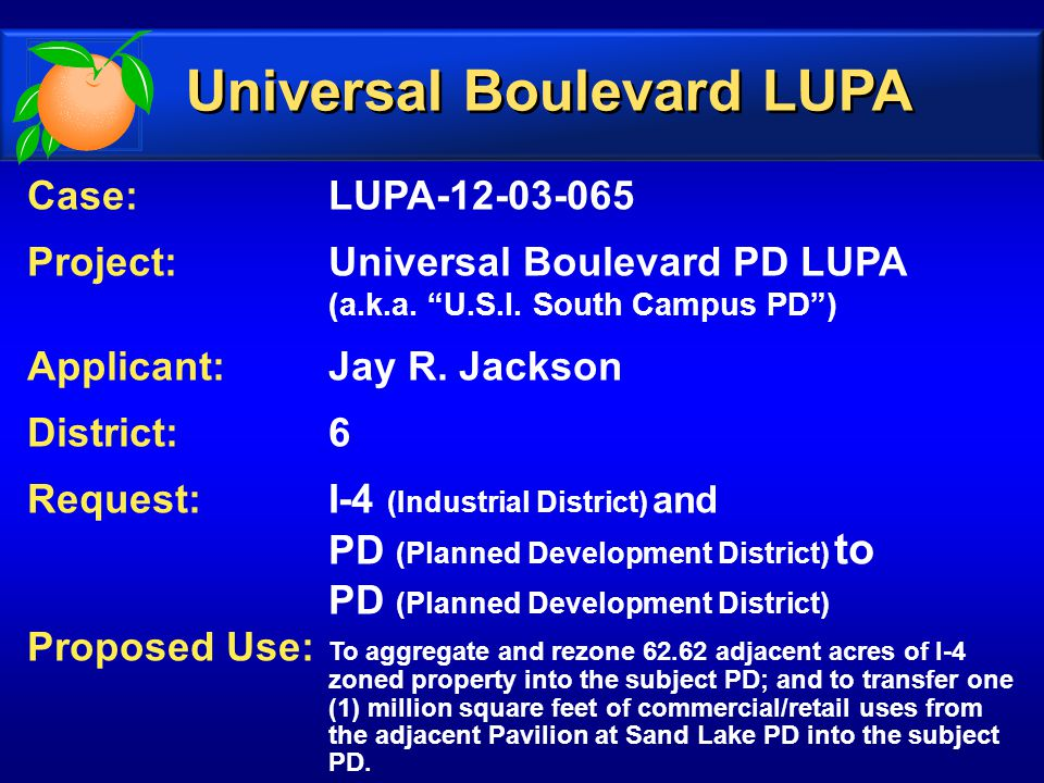Case:LUPA-12-03-065 Project:Universal Boulevard PD LUPA (a.k.a.