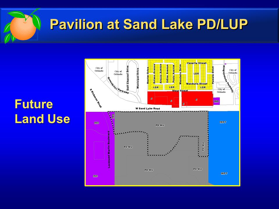 Future Land Use Future Land Use Pavilion at Sand Lake PD/LUP