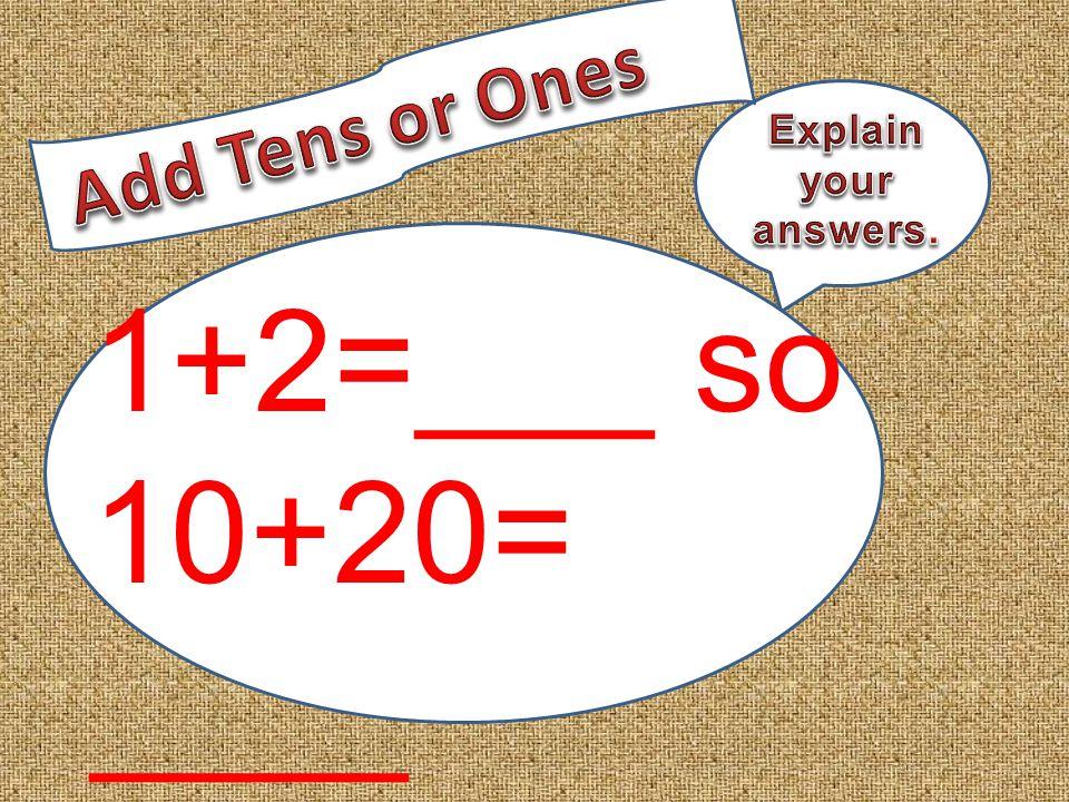 1+2=___ so 10+20= ____