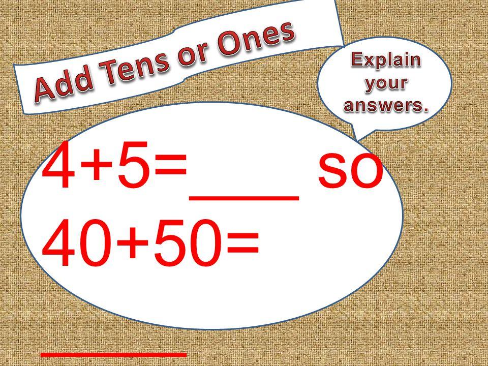 4+5=___ so 40+50= ____