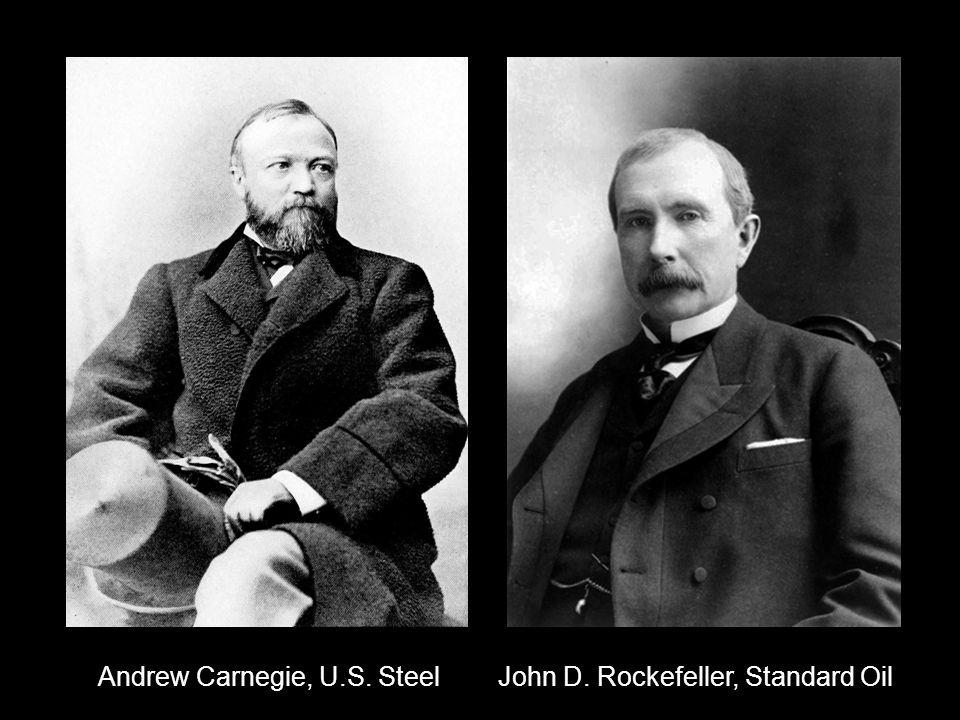 Andrew Carnegie, U.S. SteelJohn D. Rockefeller, Standard Oil