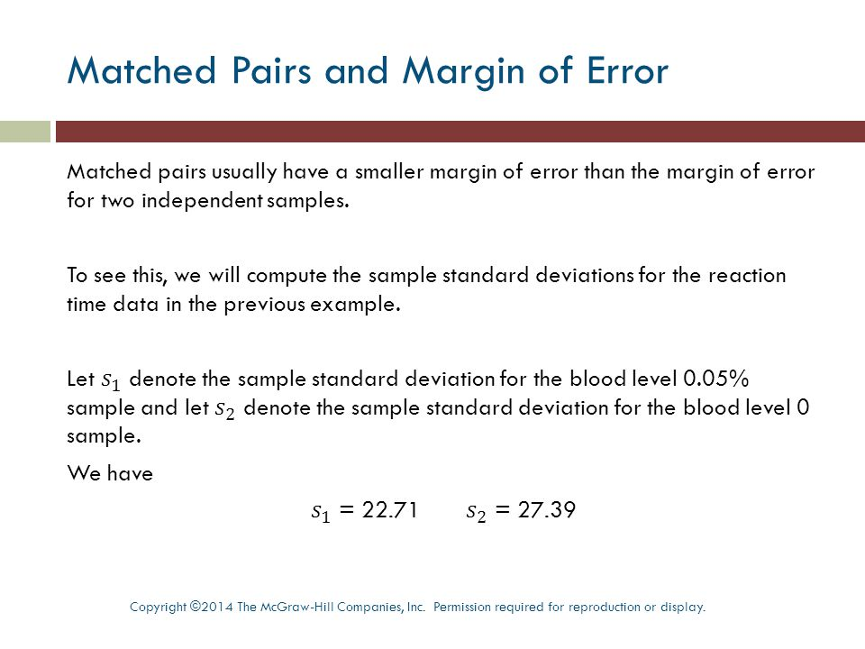 Matched Pairs and Margin of Error Copyright ©2014 The McGraw-Hill Companies, Inc.