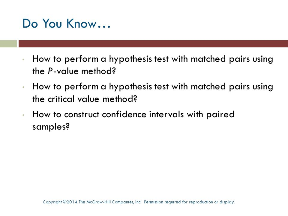 Do You Know… How to perform a hypothesis test with matched pairs using the P-value method.