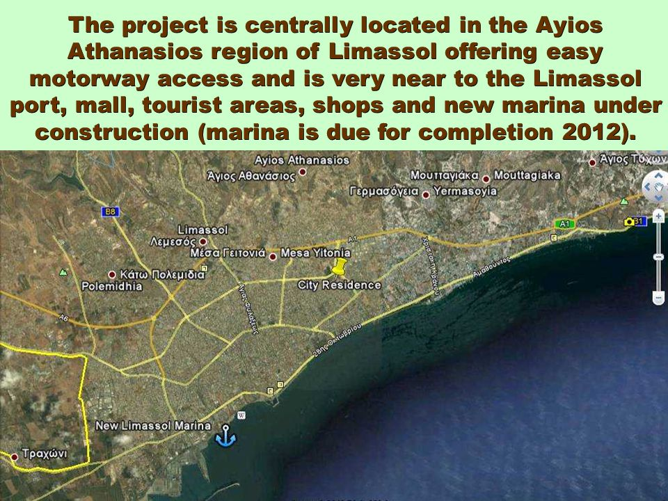 The project is centrally located in the Ayios Athanasios region of Limassol offering easy motorway access and is very near to the Limassol port, mall, tourist areas, shops and new marina under construction (marina is due for completion 2012).