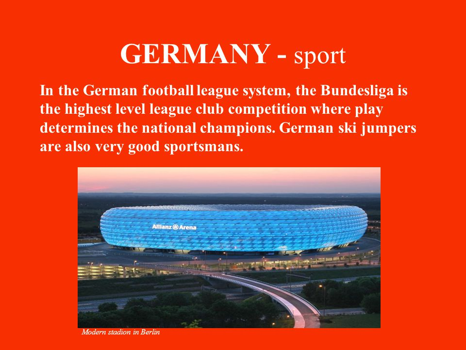 GERMANY - sport In the German football league system, the Bundesliga is the highest level league club competition where play determines the national c