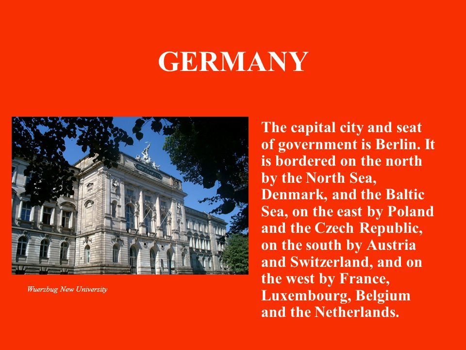 GERMANY The capital city and seat of government is Berlin.
