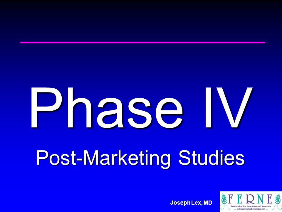 Joseph Lex, MD Phase IV Post-Marketing Studies