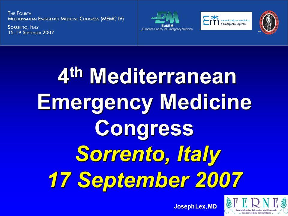Joseph Lex, MD 4 th Mediterranean Emergency Medicine Congress Sorrento, Italy 17 September 2007 4 th Mediterranean Emergency Medicine Congress Sorrent